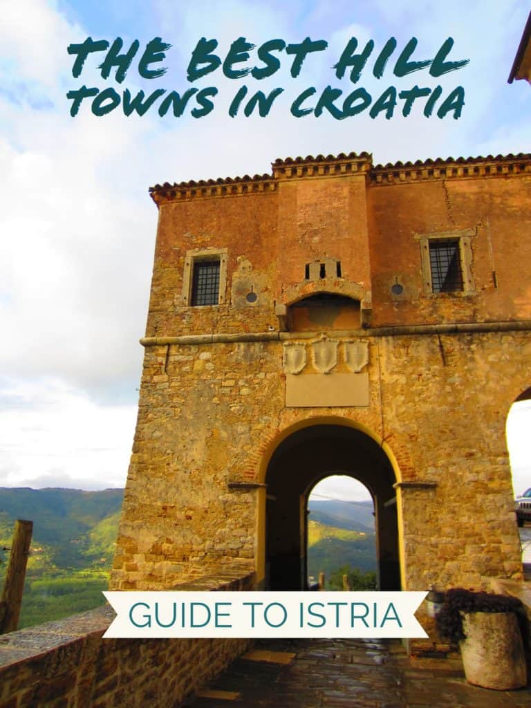 8 Croatian Hill Towns You Must Visit | Where to go in Istria, everything you need to plan your visit to northern Croatia...Croatia road trip ideas, Croatia itinerary, hill towns in Croatia #croatia #istria #motovun #rovinj