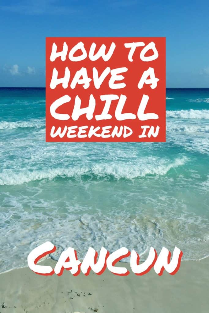 Some things to do in Cancun if you just want to chill, not party