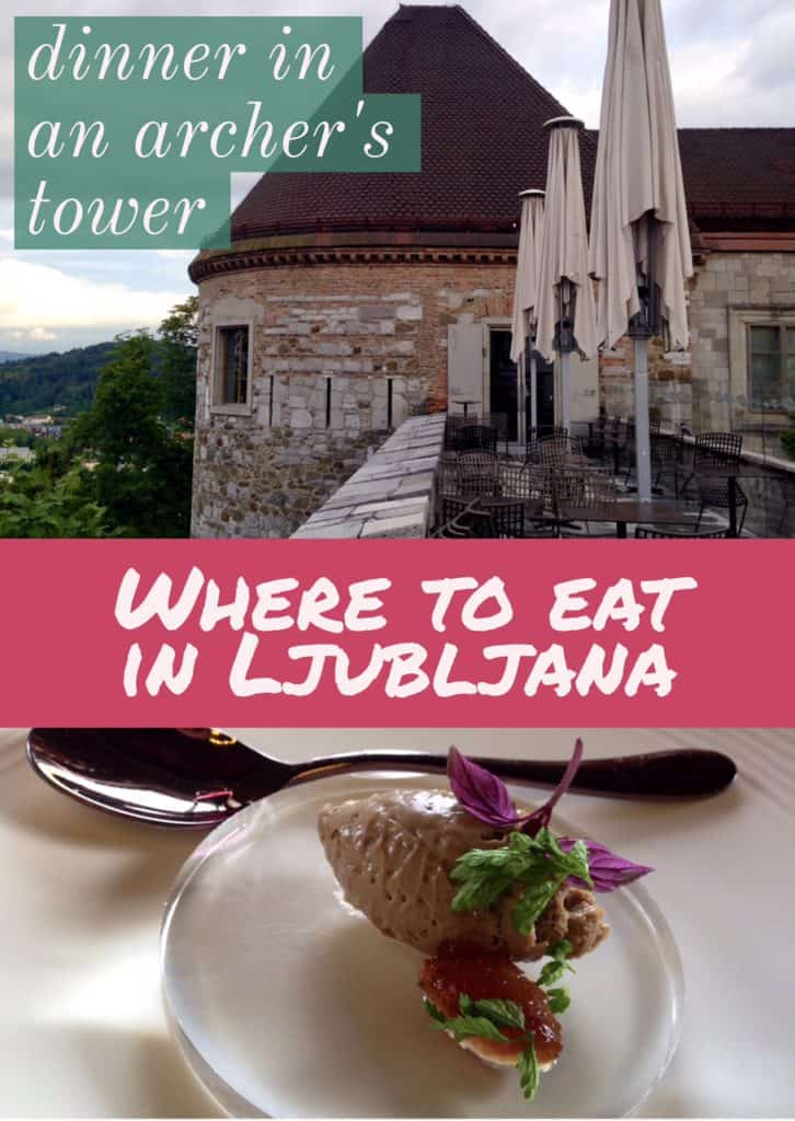 Dinner in an archer's tower at Ljubljana Castle...a special experience for sure, the menu was developed with an ethnologist and incorporates a lot of medieval and/or Roman elements