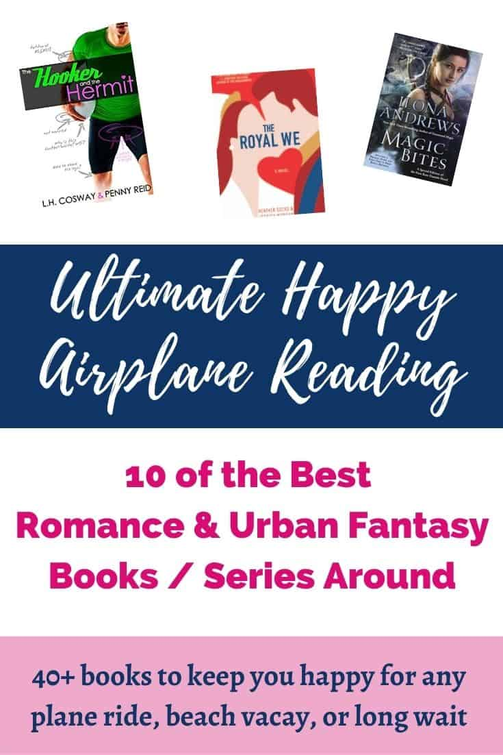 The ultimate happy airplane reading list | 40+ of the best romance & urban fantasy books and series around. While my reading tastes run the gamut, I've learned that only happy books work for me on planes. Here are recommendations for some of my go-to reads for any flight or beach vacation! #bookrecommendations #romancenovels #fantasyseries #flighttips