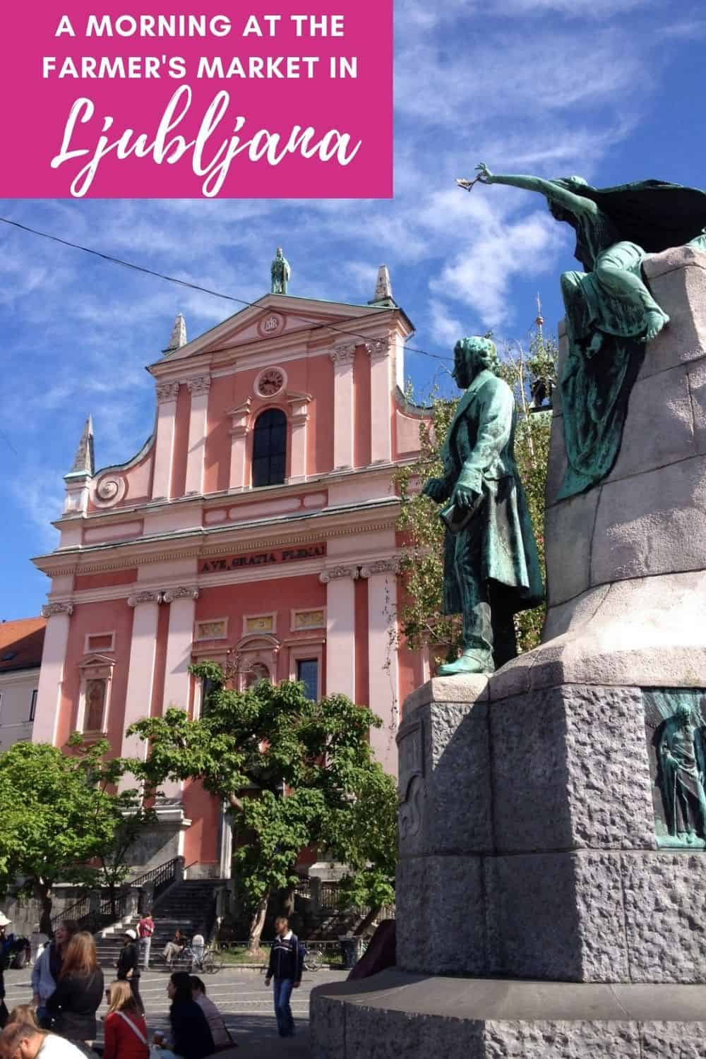 A Perfect Morning in Ljubljana, Slovenia, at the Farmer's Market | This gorgeous, vibrant city is worth exploring, and the Central Market is the perfect way--one of the biggest farmers markets I've ever seen. What to do in Ljubljana, tips for your trip to Slovenia, Ljubljana itinerary ideas #slovenia #ljubljana #balkans