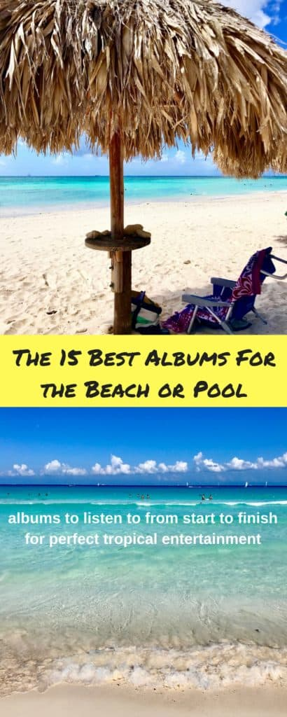 15 Best Albums for the Beach or Pool...albums you should listen to from start to finish | Pool and beach music for your vacation, what to listen to at the beach, best beach music, best pool music #beach #vacation #music