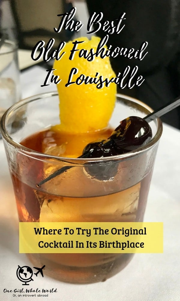 Where to Get the Best Old Fashioned in Louisville, Kentucky | The birthplace of the old fashioned has tons of choose from, here are some of the best old fashioned cocktails you can find in Louisville! #bourbon #oldfashioned #cocktail #bar #history #ryewhiskey #whiskey