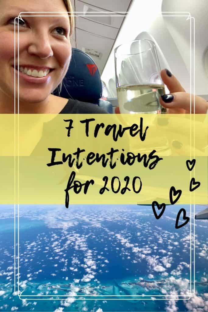 7 Travel Intentions for 2020 | I'm not big on resolutions or goals, but these intentions are somewhere in the middle...some things I want to accomplish, get better at, or focus on in the coming year! #travelintentions #travelgoals